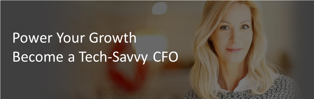 Are you ready to become a tech-savvy CFO?